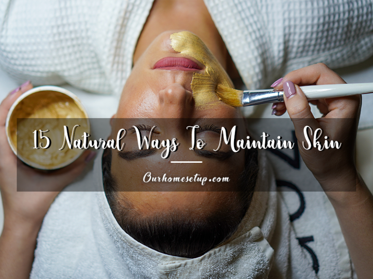 15 Natural Ways To Maintain Beautiful, Youthful Skin